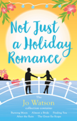 Not Just a Holiday Romance: Burning Moon, Almost a Bride, Finding You, After the Rain, The Great Ex-Scape + a bonus novella!
