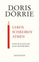 Doris Dörrie - Leben, schreiben, atmen artwork
