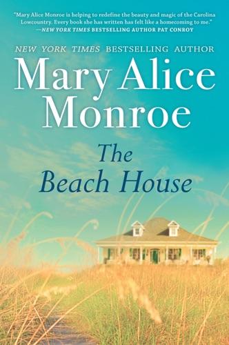 Mary Alice Monroe - The Beach House