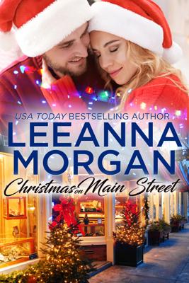 Leeanna Morgan - Christmas On Main Street: A Sweet Small Town Christmas Romance (Santa's Secret Helpers, Book 1) book
