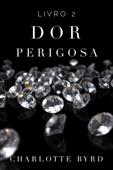 Dor Perigosa Book Cover