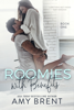 Roomies with Benefits - Amy Brent