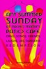 Any Summer Sunday At Nacho Mama's Patio Cafe: Drag, Songs, Friends, Laughs, Lies, Danger & Redemption