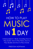 Preston Hoffman - How to Play Music: In 1 Day - Bundle - The Only 4 Books You Need to Learn How to Play Musical Instruments, Music Lessons and Music for Beginners Today kunstwerk