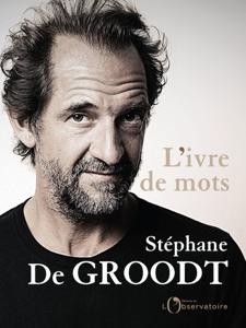 L'ivre de mots by Stéphane De Groodt