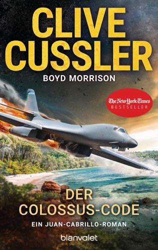 Clive Cussler & Boyd Morrison - Der Colossus-Code