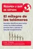 Resumen Y Guía De Estudio -  El Milagro De Los Telómeros