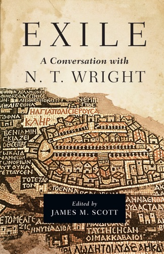 James M. Scott - Exile: A Conversation with N. T. Wright