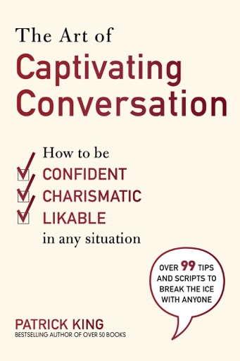 The Art of Captivating Conversation - King Patrick