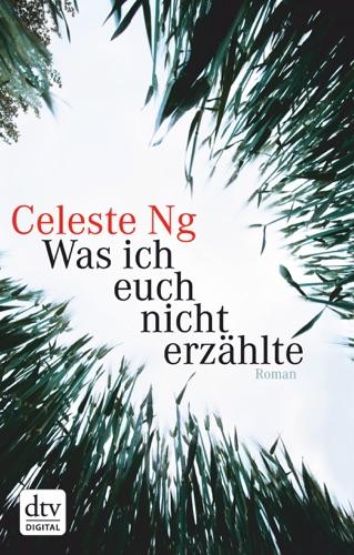 Celeste Ng & Brigitte Jakobeit - Was ich euch nicht erzählte