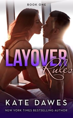 Layover Rules - Kate Dawes - Kate Dawes