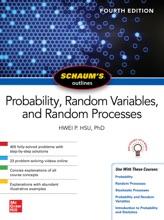 Schaum's Outline of Probability, Random Variables, and Random Processes, Fourth Edition