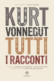 Kurt Vonnegut. Tutti i racconti