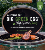 Mastering the Big Green Egg® by Big Green Craig Book Cover
