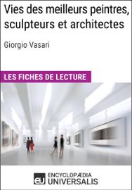 Vies des meilleurs peintres, sculpteurs et architectes de Giorgio Vasari