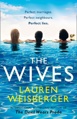 Lauren Weisberger - The Wives book