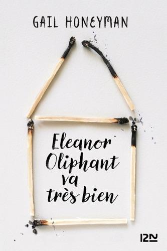 Gail Honeyman - Eleanor Oliphant va très bien