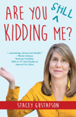 Are You Still Kidding Me?