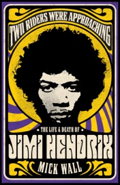Two Riders Were Approaching The Life Death Of Jimi Hendrix