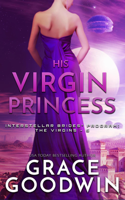 Grace Goodwin - His Virgin Princess book