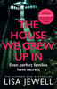 Lisa Jewell - The House We Grew Up In artwork