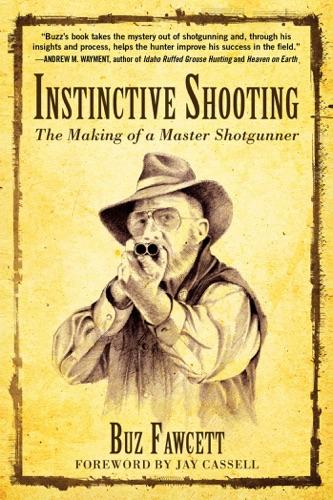 Buz Fawcett & Jay Cassell - Instinctive Shooting