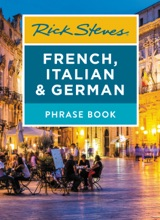 Rick Steves French, Italian & German Phrase Book