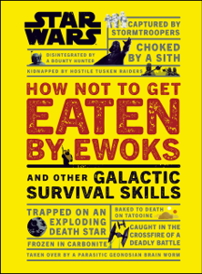 Star Wars How Not to Get Eaten by Ewoks and Other Galactic Survival Skills Book Cover