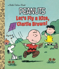 Let's Fly a Kite, Charlie Brown! (Peanuts)
