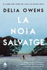 La noia salvatge - Delia Owens by  Delia Owens PDF Download