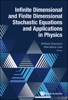 Infinite Dimensional And Finite Dimensional Stochastic Equations And Applications In Physics