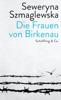 Seweryna Szmaglewska - Die Frauen von Birkenau Grafik
