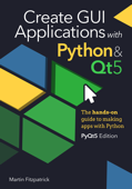 Create GUI Applications with Python & Qt5 (PyQt5 Edition) Book Cover