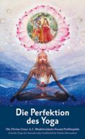 His Divine Grace A. C. Bhaktivedanta Swami Prabhupāda - Die Perfektion des Yoga artwork
