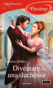 Diventare una duchessa (I Romanzi Passione) Book Cover