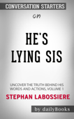 He's Lying Sis: Uncover the Truth Behind His Words and Actions, Volume 1 by Stephan Labossiere: Conversation Starters