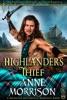 Historical Romance: The Highlander's Thief A Highland Scottish Romance