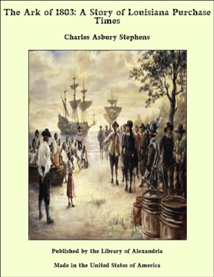 The Ark of 1803: A Story of Louisiana Purchase Times