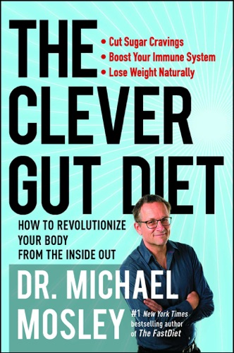 Michael Mosley - The Clever Gut Diet