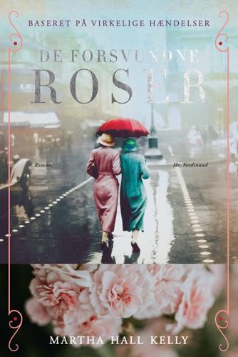 Martha Hall Kelly - De forsvundne roser
