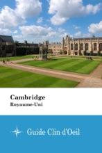 Cambridge (Royaume-Uni) - Guide Clin D'Oeil