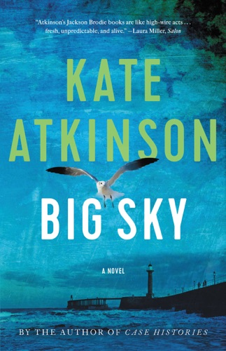 Big Sky - Kate Atkinson - Kate Atkinson