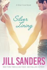 Silver Lining (iBooks Edition) - Jill Sanders book summary