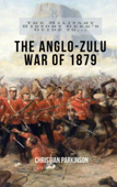 The Military History Geek's Guide To. . .The Anglo-Zulu War of 1879