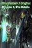 Final Fantasy 7 Original - Episode 1. The Rebels