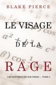 Le Visage de la Rage (Les Mystères de Zoe Prime — Tome 5)