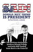 Sad! Donald 'Biff' Trump Is President