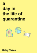 A Day in the Life of Quarantine