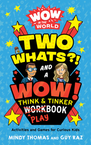 Wow in the World: Two Whats?! and a Wow! Think & Tinker Playbook Book Cover