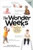Xaviera Plas-Plooij, Frans X. Plooij PhD & Hetty van de Rijt, PhD - The Wonder Weeks: A Stress-Free Guide to Your Baby's Behavior (6th Edition) kunstwerk